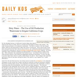 Dirty Water – The Use of Oil Production Wastewater to Irrigate California Crops