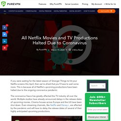 All Netflix Movies and TV Productions Halted Due to Coronavirus - PureVPN Blog