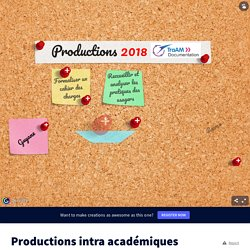 Productions intra académiques TraAM Documentation 2017-2018 by dgesco.cdi.numerique on Genially