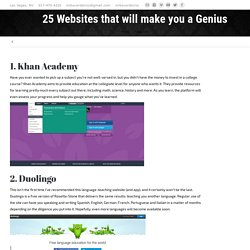 25 Websites that will make you a Genius. Websites Educational
