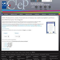 """DVD """"Productions orales illustrant les 6 niveaux du Cadre européen commun de référence pour les langues"""""""