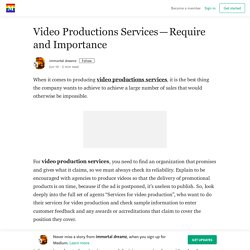 Video Productions Services — Require and Importance