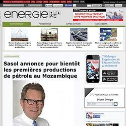 Sasol annonce pour bientôt les premières productions de pétrole au Mozambique