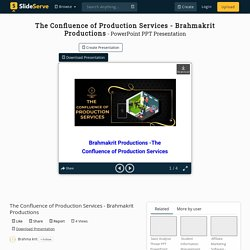 The Confluence of Production Services - Brahmakrit Productions PowerPoint Presentation - ID:10426648