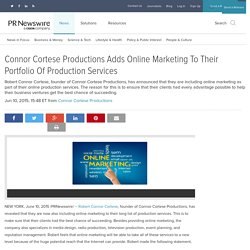 Connor Cortese Productions Adds Online Marketing To Their Portfolio Of Production Services