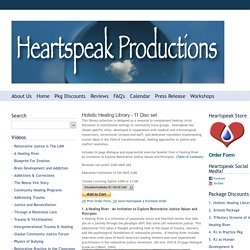 Holistic Healing LIbrary - Heartspeak Productions - Restorative Justice