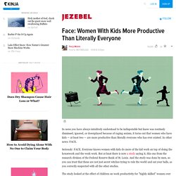Face: Women With Kids More Productive Than Literally Everyone