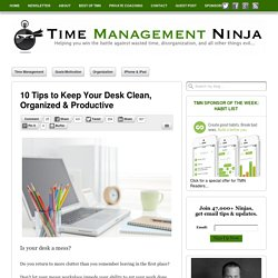 10 Tips to Keep Your Desk Clean, Organized & Productive