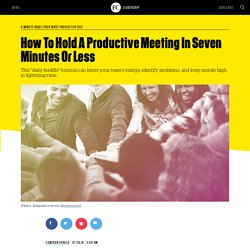 How To Hold A Productive Meeting In Seven Minutes Or Less