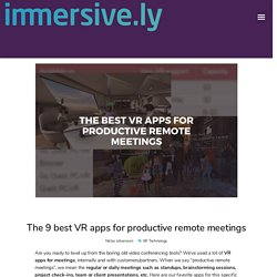 The 9 best VR apps for productive remote meetings - Immersive.ly