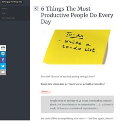 6 Things The Most Productive People Do Every Day