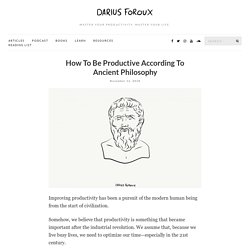 How To Be Productive According To Ancient Philosophy