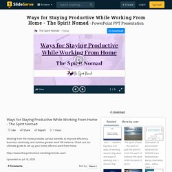Ways for Staying Productive While Working From Home - The Spirit Nomad