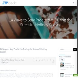 14 Ways to Stay Productive During the Stressful Holiday Season - Zip Clock