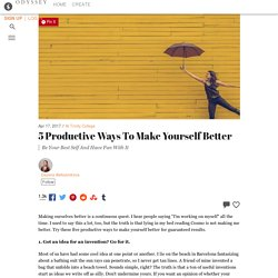 5 Productive Ways To Make Yourself Better