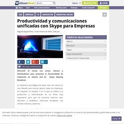Productividad y comunicaciones unificadas con Skype para Empresas