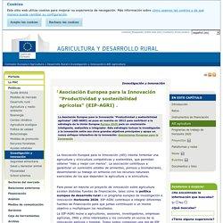 """Asociación Europea para la Innovación """"Productividad y sostenibilidad agrícolas"""" (EIP-AGRI) . - Agricultura y Desarrollo Rural"""