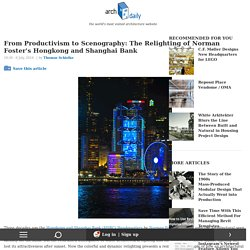 From Productivism to Scenography: The Relighting of Norman Foster's Hongkong and Shanghai Bank