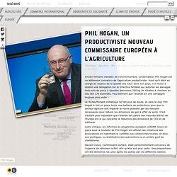 José Bové - Phil Hogan, un productiviste nouveau Commissaire européen à l'Agriculture