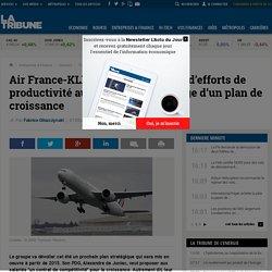 Air France-KLM va demander plus d'efforts de productivité aux salariés en échange d'un plan de croissance