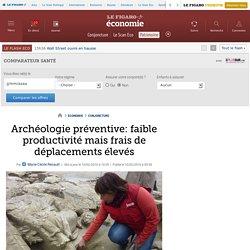 Archéologie préventive: faible productivité mais frais de déplacements élevés
