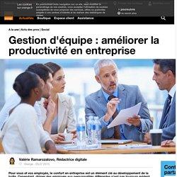 Gestion d'équipe: améliorer la productivité en entreprise