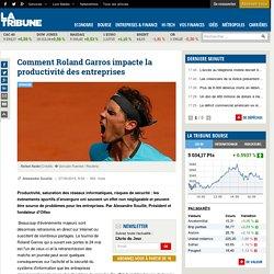 Comment Roland Garros impacte la productivité des entreprises
