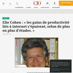 Elie Cohen : « les gains de productivité liés à internet s'épuisent, selon de plus en plus d'études. »