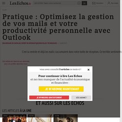 Pratique : Optimisez la gestion de vos mails et votre productivité personnelle avec Outlook - Les Echos