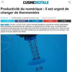 Productivité du numérique : il est urgent de changer de thermomètre