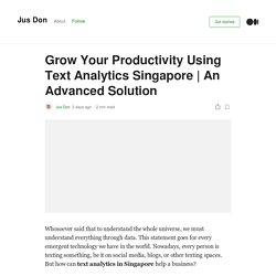 Grow Your Productivity Using Text Analytics Singapore
