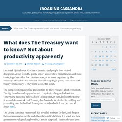 What does The Treasury want to know? Not about productivity apparently