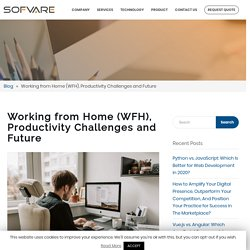 Working from Home (WFH), Productivity Challenges and Future