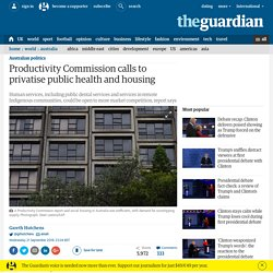 Productivity Commission calls to privatise public health and housing