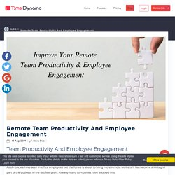 5 Ways to Improve Your Remote Team Productivity and Employee Engagement