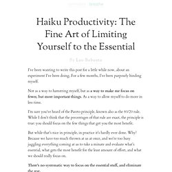 » Haiku Productivity: The Fine Art of Limiting Yourself to the Essential