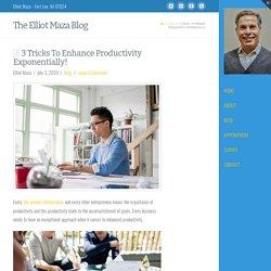3 Tricks To Enhance Productivity Exponentially!
