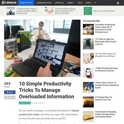 10 Simple Productivity Tricks To Manage Overloaded Information