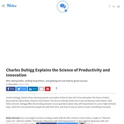 Charles Duhigg Explains the Science of Productivity and Innovation
