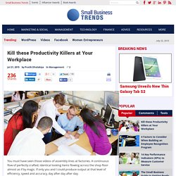 Kill these Productivity Killers at Your Workplace