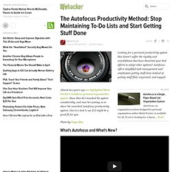 The Autofocus Productivity Method: Stop Maintaining To-Do Lists and Start Getting Stuff Done