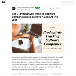 Top 04 Productivity Tracking Software Companies Need To Have A Look At This 2021