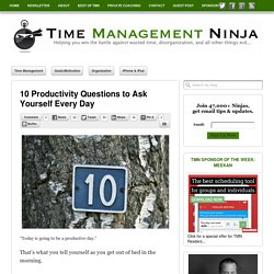 10 Productivity Questions to Ask Yourself Every Day