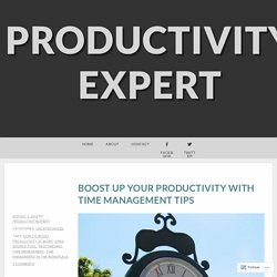 Boost up Your Productivity with Time Management Tips