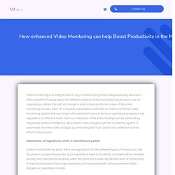 How enhanced Video Monitoring can help Boost Productivity in the Manufacturing Sector