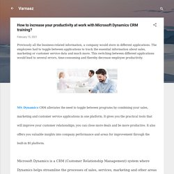 How to increase your productivity at work with Microsoft Dynamics CRM training?