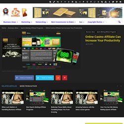 Online Casino Affiliate Can Increase Your Productivity