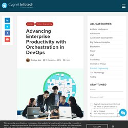Advancing Enterprise Productivity with Orchestration in DevOps - Cygnet