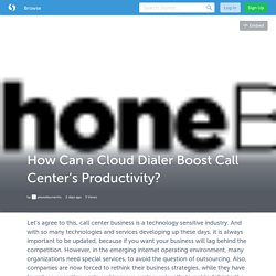 How Can a Cloud Dialer Boost Call Center's Productivity?