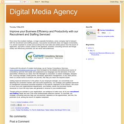 Digital Media Agency: Improve your Business Efficiency and Productivity with our Recruitment and Staffing Services!